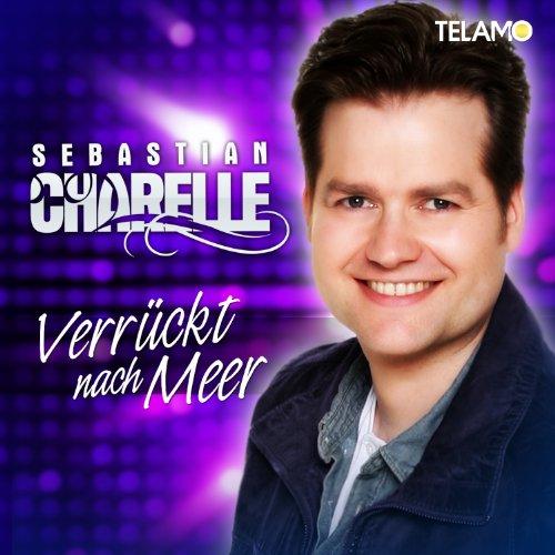 sebastian charelle - verrückt nach meer (CD) 4053804301039