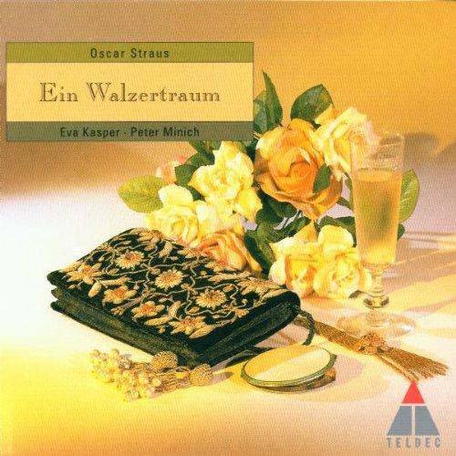 Eva Kaspar - Straus: Ein Walzertraum (Gesamtaufnahme), Oscar Straus (CD)