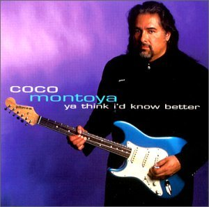 Coco Montoya - Ya Think I d Know Better (CD) 3428065503071